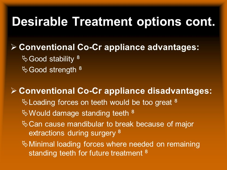 Desirable Treatment options cont.