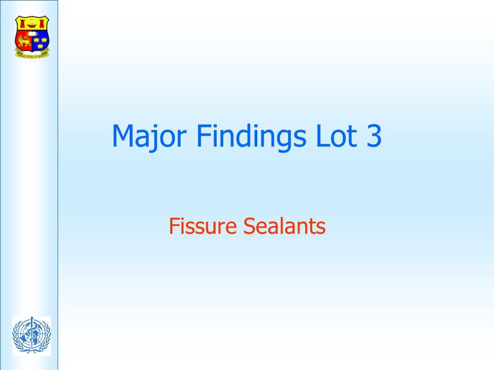 Major Findings Lot 3 Fissure Sealants