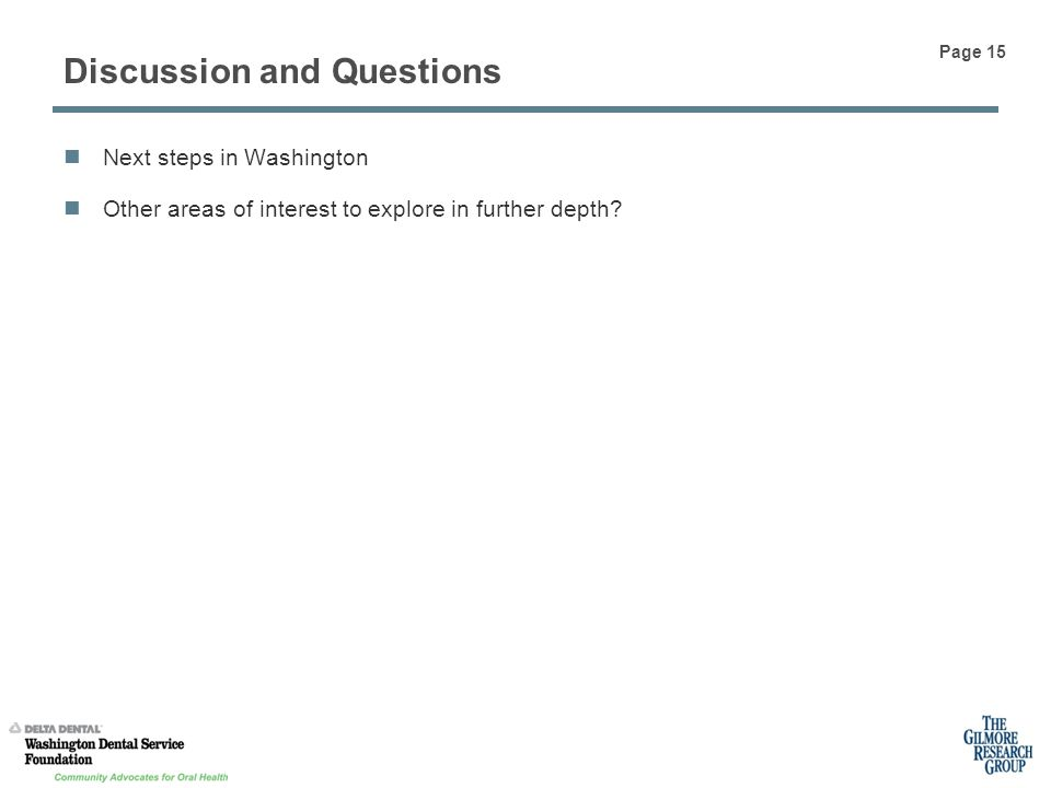 Discussion and Questions Next steps in Washington Other areas of interest to explore in further depth.