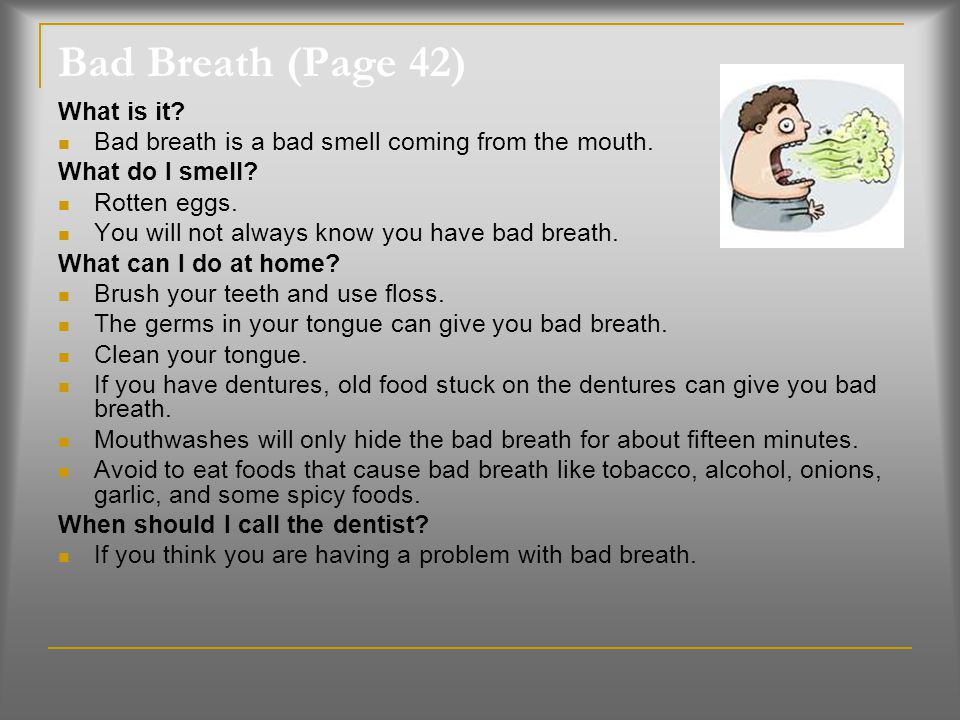 When should I call the dentist? If your gums do not get better after 2 weeks. If your gums bleed a lot and are very tender. Call for a check up every