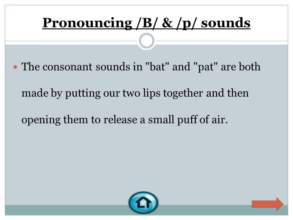 Pronouncing /B/ & /p/ sounds The consonant sounds in