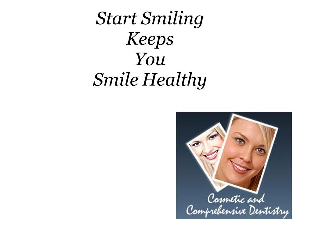 Start Smiling Keeps You Smile Healthy