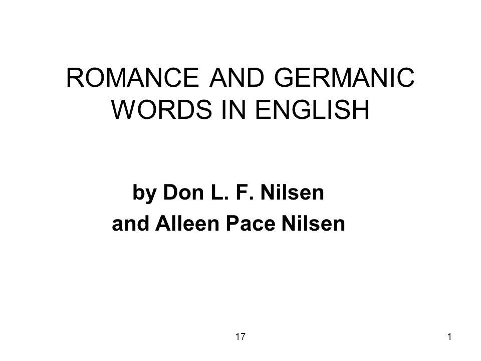 171 ROMANCE AND GERMANIC WORDS IN ENGLISH by Don L. F. Nilsen and Alleen Pace Nilsen