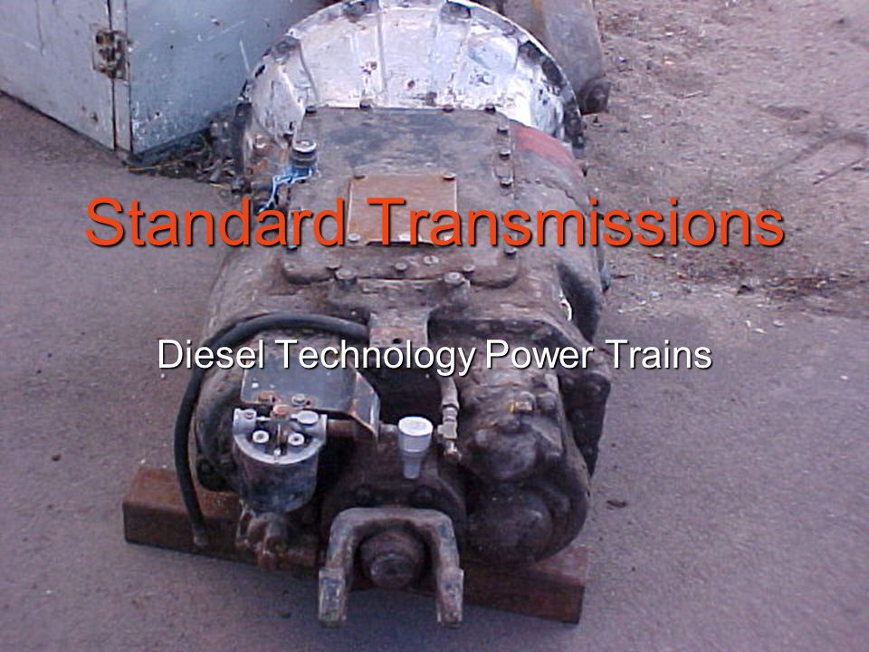 Standard Transmissions Diesel Technology Power Trains