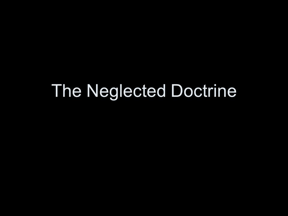 The Neglected Doctrine