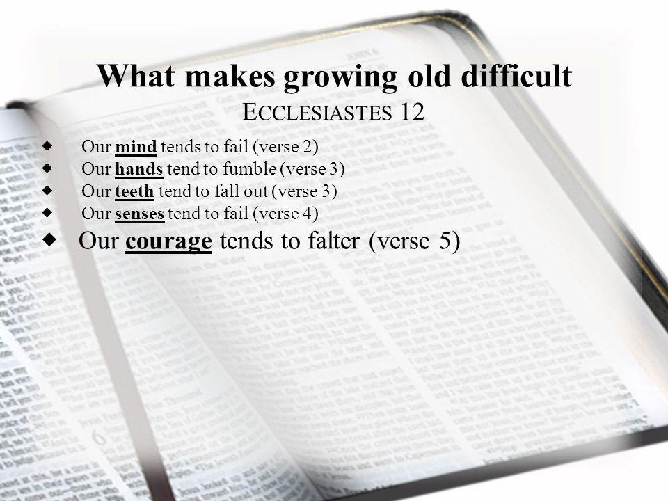 Growing Old Gracefully 1.Refuse to idealize the past 2.
