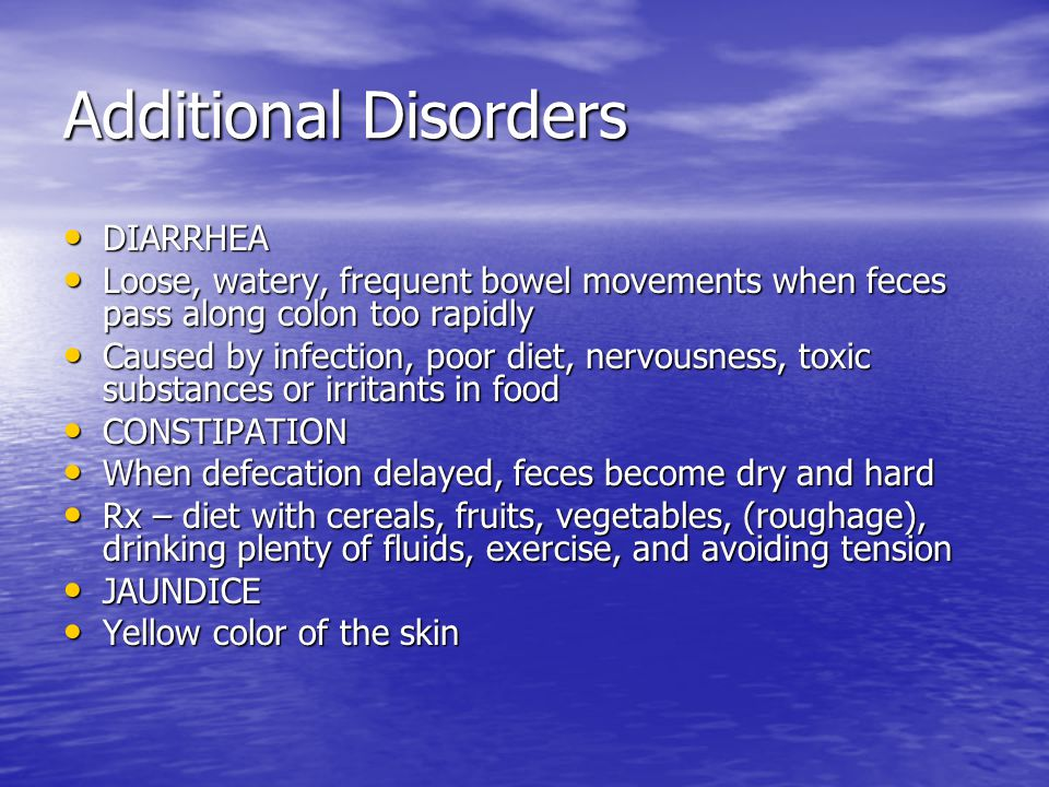 Additional Disorders DIARRHEA DIARRHEA Loose, watery, frequent bowel movements when feces pass along colon too rapidly Loose, watery, frequent bowel m