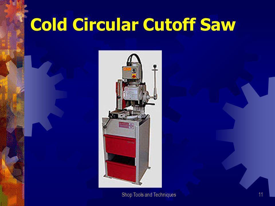 Shop Tools and Techniques11 Cold Circular Cutoff Saw