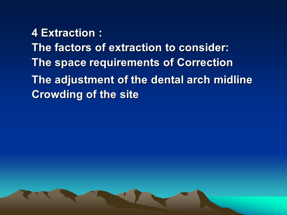 4 Extraction: The factors of extraction to consider: The space requirements of Correction 4 Extraction : The factors of extraction to consider: The sp