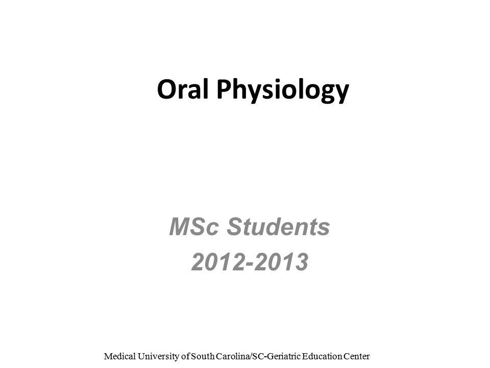 Medical University of South Carolina/SC-Geriatric Education Center Oral Physiology MSc Students 2012-2013