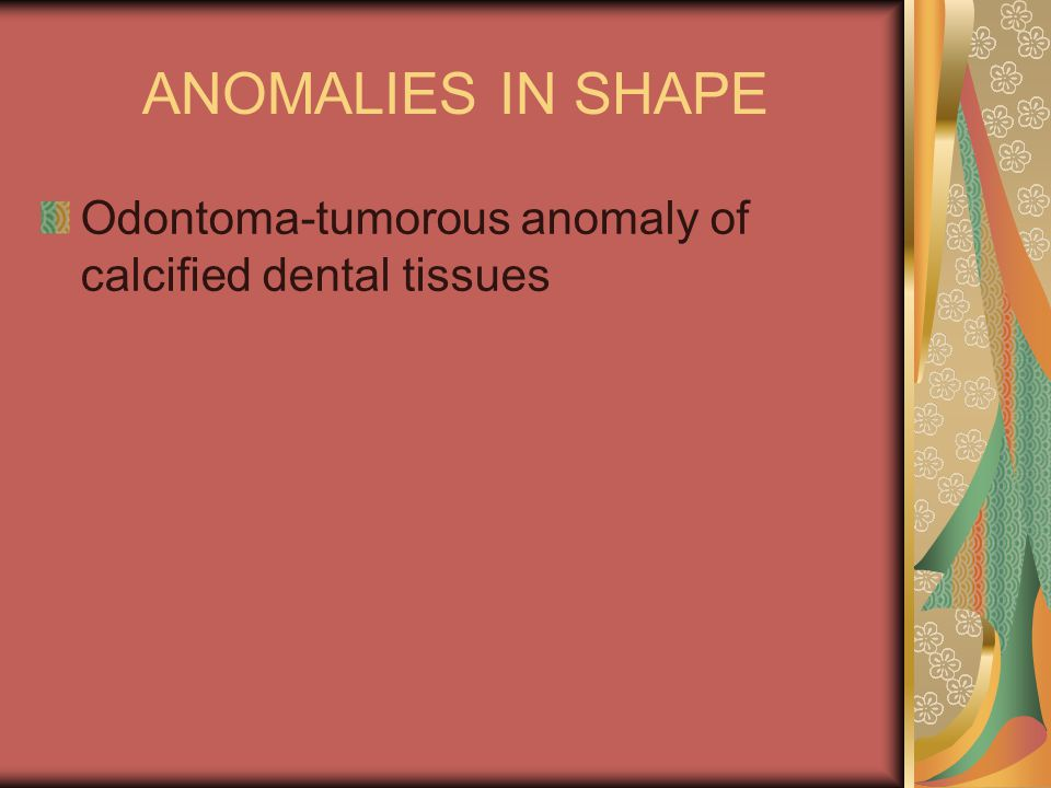 Dens in Dente The outer surface of the tooth crown invaginates or turns itself inward before mineralization Means, tooth within a tooth