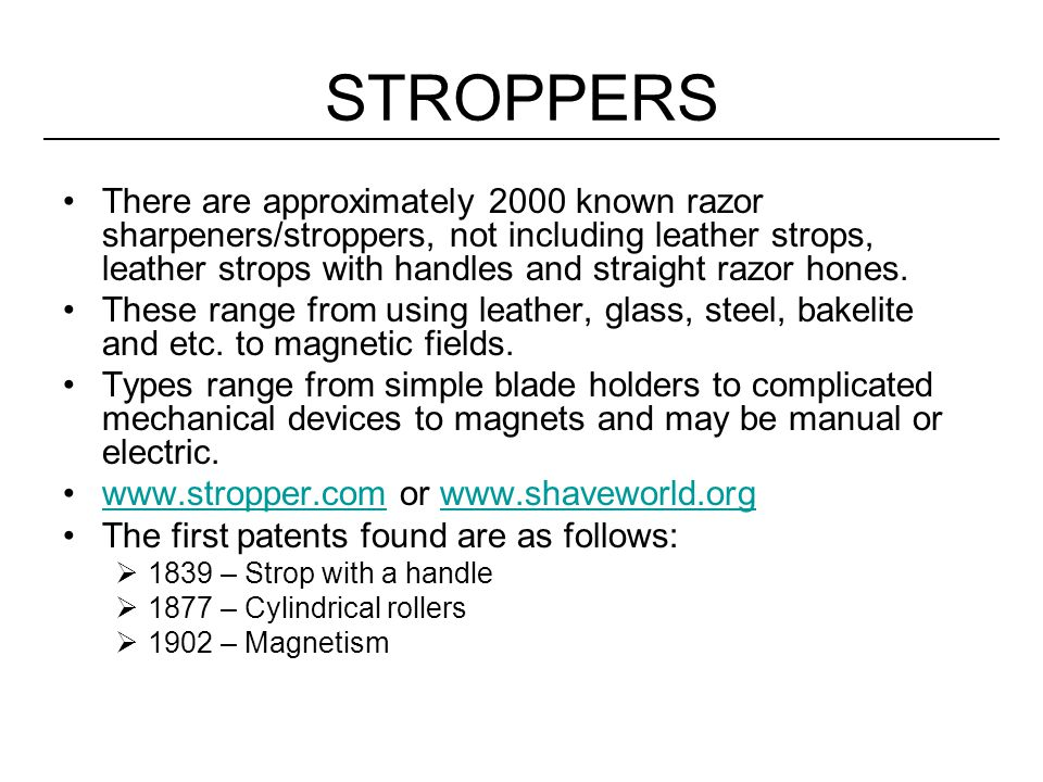 Stropping Microscopically, razor blades have minute teeth like a saw blade.