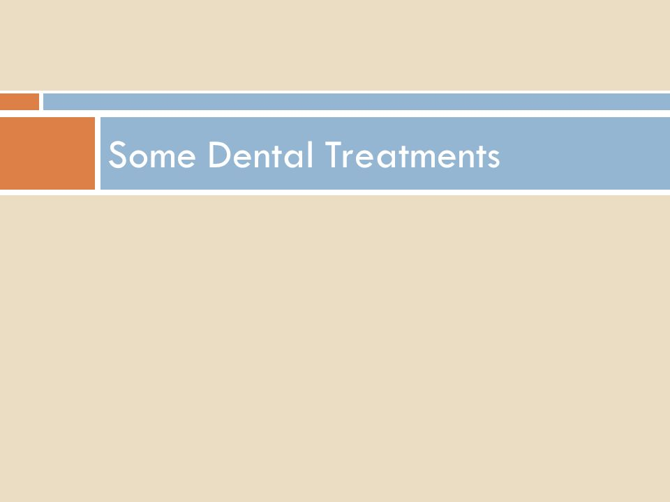 Some Dental Treatments