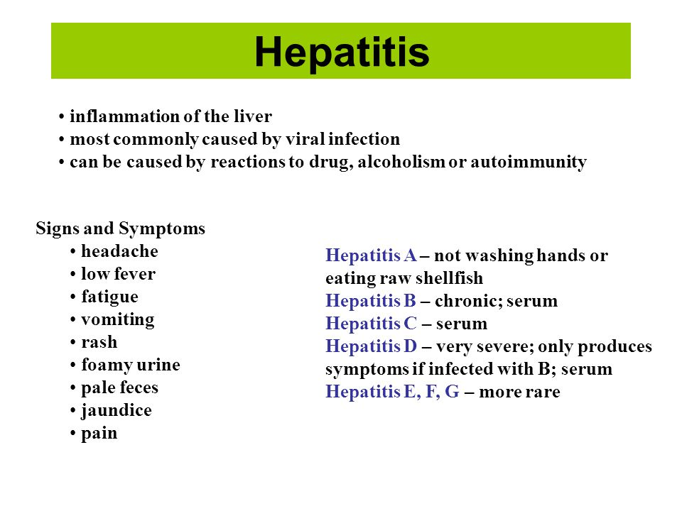 Hepatitis inflammation of the liver most commonly caused by viral infection can be caused by reactions to drug, alcoholism or autoimmunity Signs and S