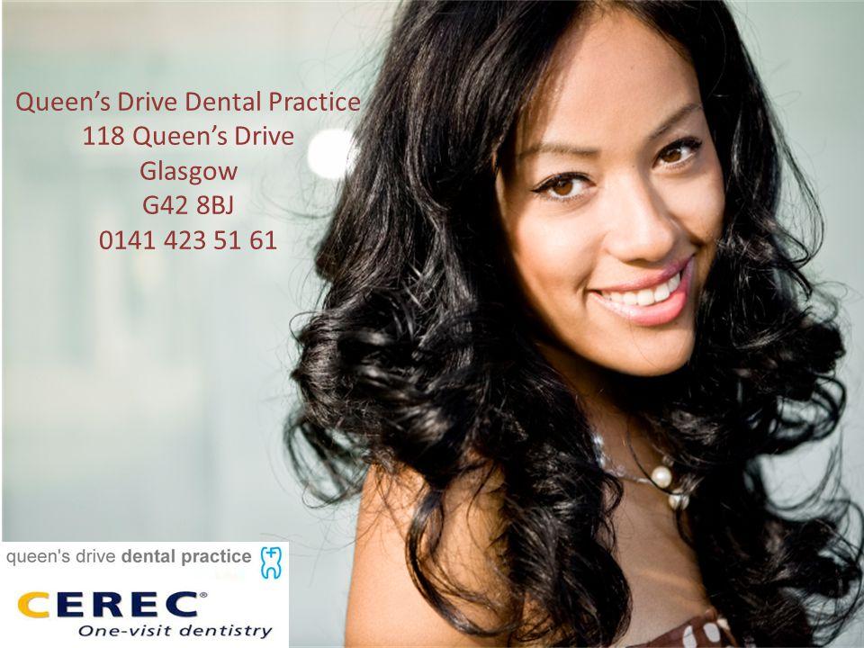 Queens Drive Dental Practice 118 Queens Drive Glasgow G42 8BJ 0141 423 51 61