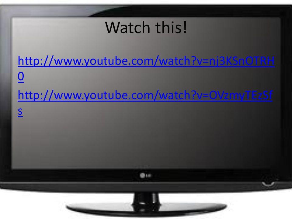 Watch this! http://www.youtube.com/watch v=nj3KSnOTRH 0 http://www.youtube.com/watch v=OVzmyTEzSf s