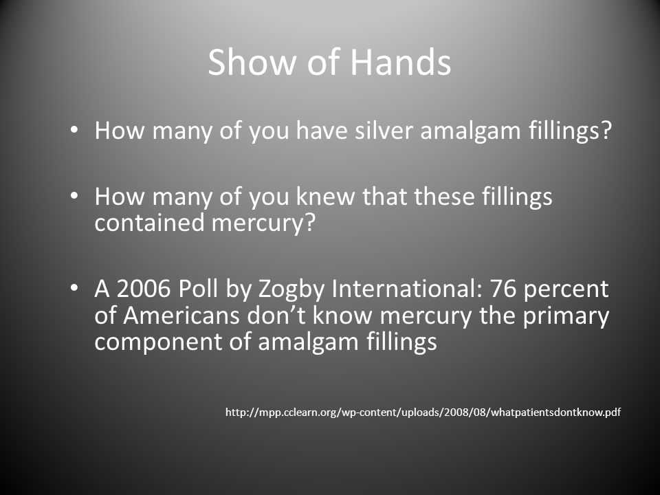 Some Important Definitions: A mercury free dentist has made the conscientious decision not to place mercury fillings.