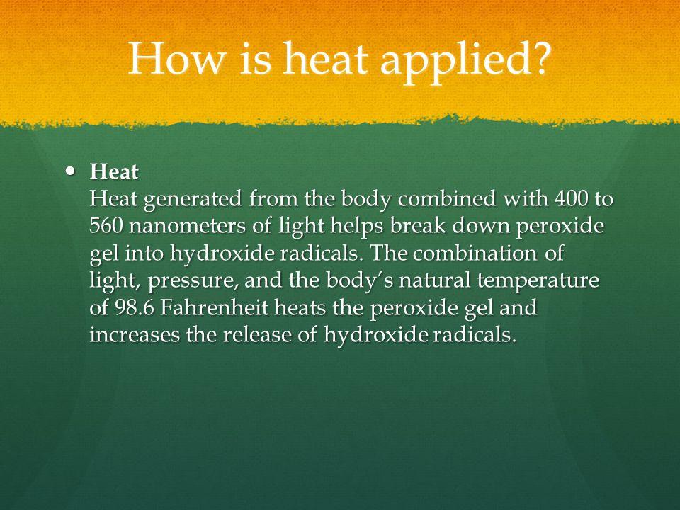 How is heat applied.