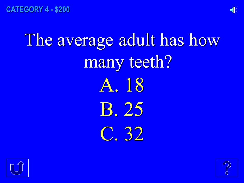 CATEGORY 4 - $100 Which land animal has the most teeth? A. dog B. armadillo C. crocodile
