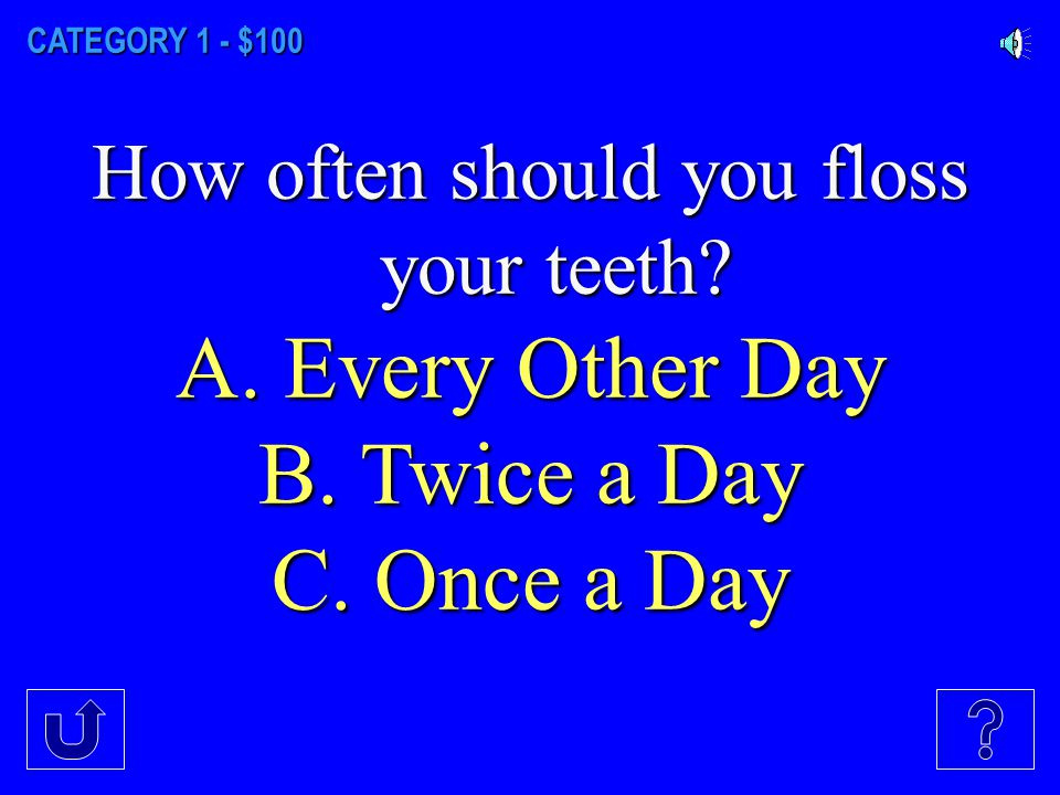 FlossingBrushing Tell the Tooth ToothTrivia Dental Facts $100 $300 $200 $400 $500 $