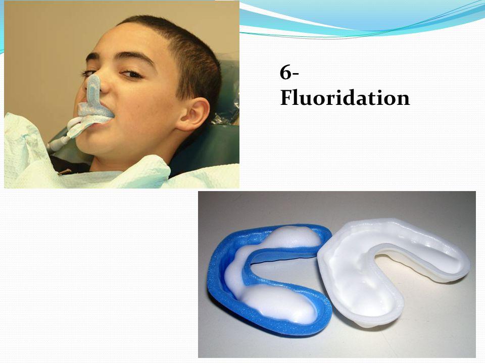 6- Fluoridation