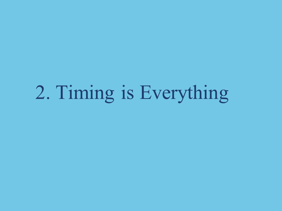 2. Timing is Everything