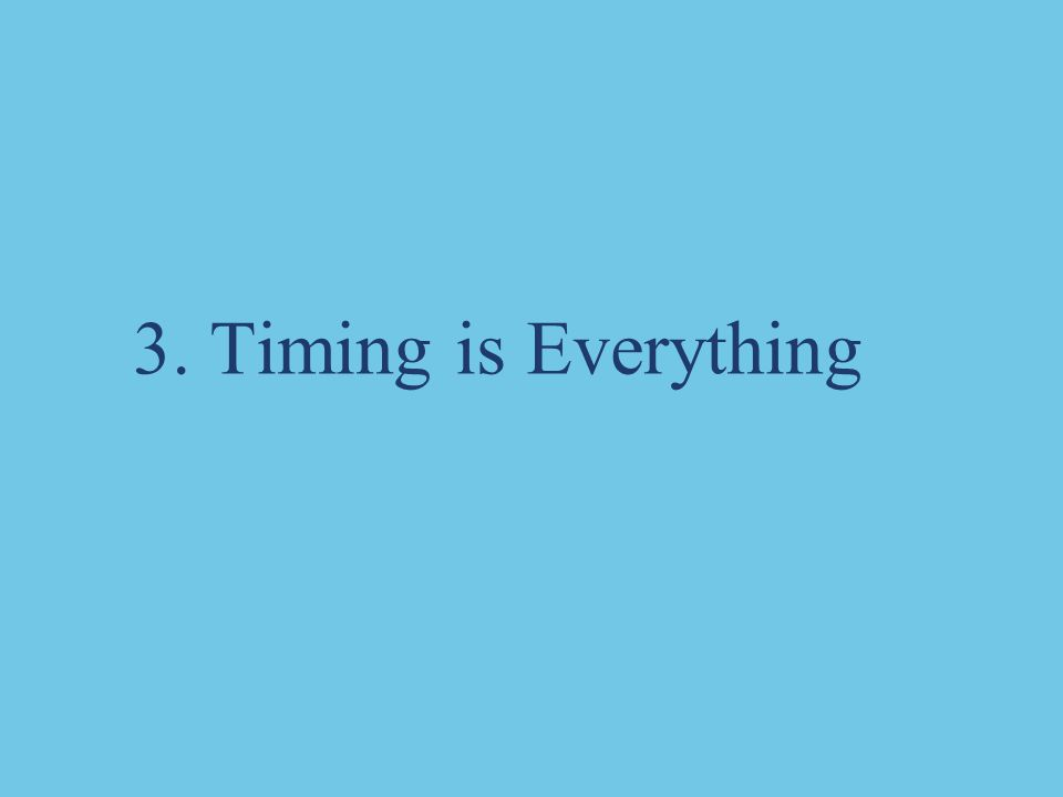 3. Timing is Everything