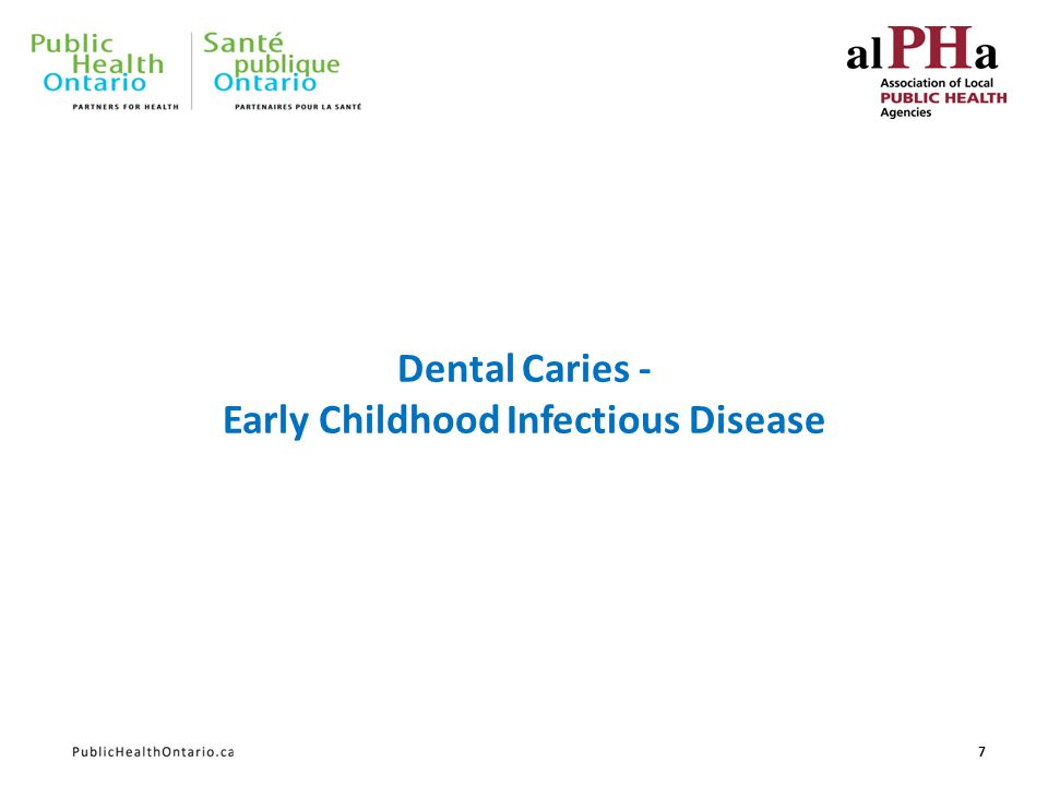 Early Childhood Infectious Disease Dental Decay can begin as soon as the baby teeth begin to erupt into the mouth The early stage of decay is visible as brighter white areas where calcium has leached from the tooth The teeth look normal but always look behind the teeth Left untreated, this totally PREVENTABLE disease progresses rapidly to the point the toothache and dental abscesses can develop 8 Early stage – decalcification Behind the front teeth Left untreated it will be too late to save Pain and infection are the result of decay of teeth Infected teeth cause pain and can lead to many issues
