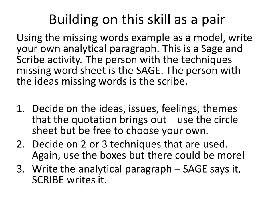 Building on this skill as a pair Using the missing words example as a model, write your own analytical paragraph.