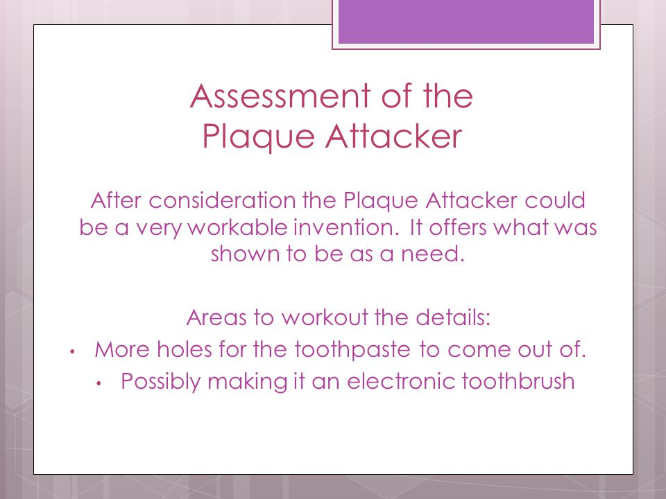 How the Plaque Attacker Works… The Plaque Attacker has an internal chamber that holds the toothpaste with a cap that twists ands pulls the toothpaste to the bristle.
