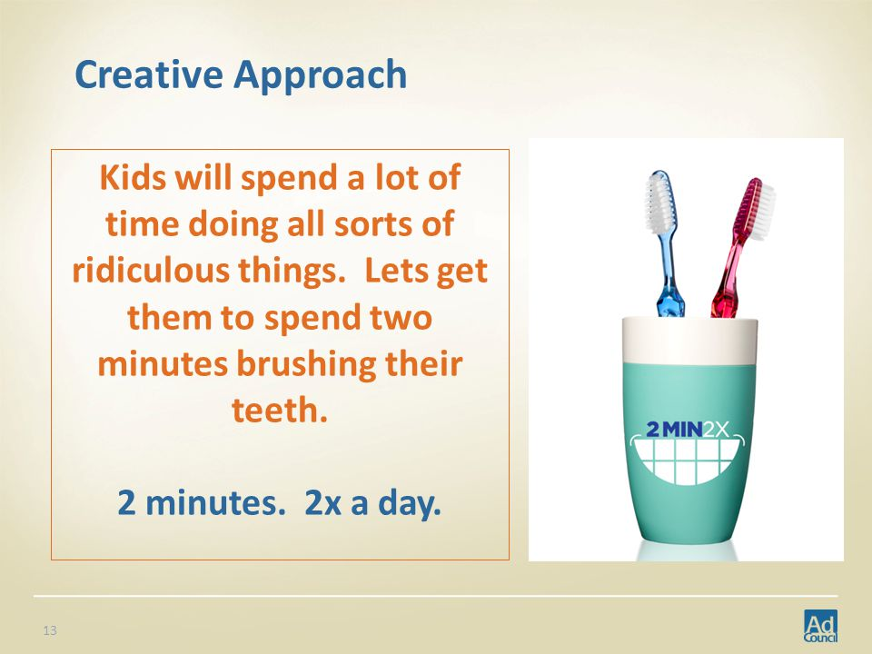 Creative Approach 13 Kids will spend a lot of time doing all sorts of ridiculous things.