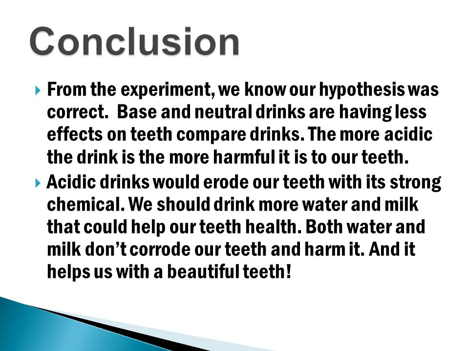 From the experiment, we know our hypothesis was correct.