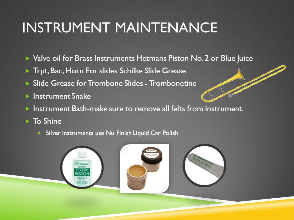 INSTRUMENT MAINTENANCE Valve oil for Brass Instruments Hetmans Piston No. 2 or Blue Juice Trpt, Bar., Horn For slides Schilke Slide Grease Slide Greas