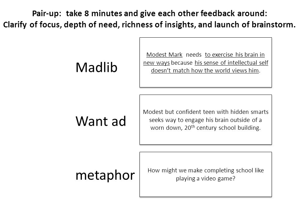 Madlib Want ad metaphor How might we make completing school like playing a video game.
