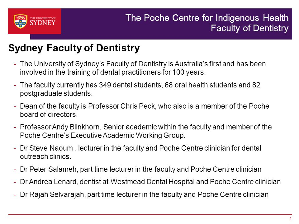 The Poche Centre for Indigenous Health Faculty of Dentistry The Poche Centre of Indigenous Health has recently launched a new 3 year strategic plan.