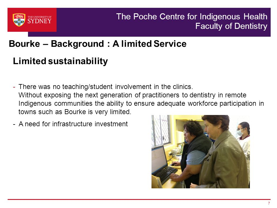 The Poche Centre for Indigenous Health Faculty of Dentistry Limited sustainability -There was no teaching/student involvement in the clinics.