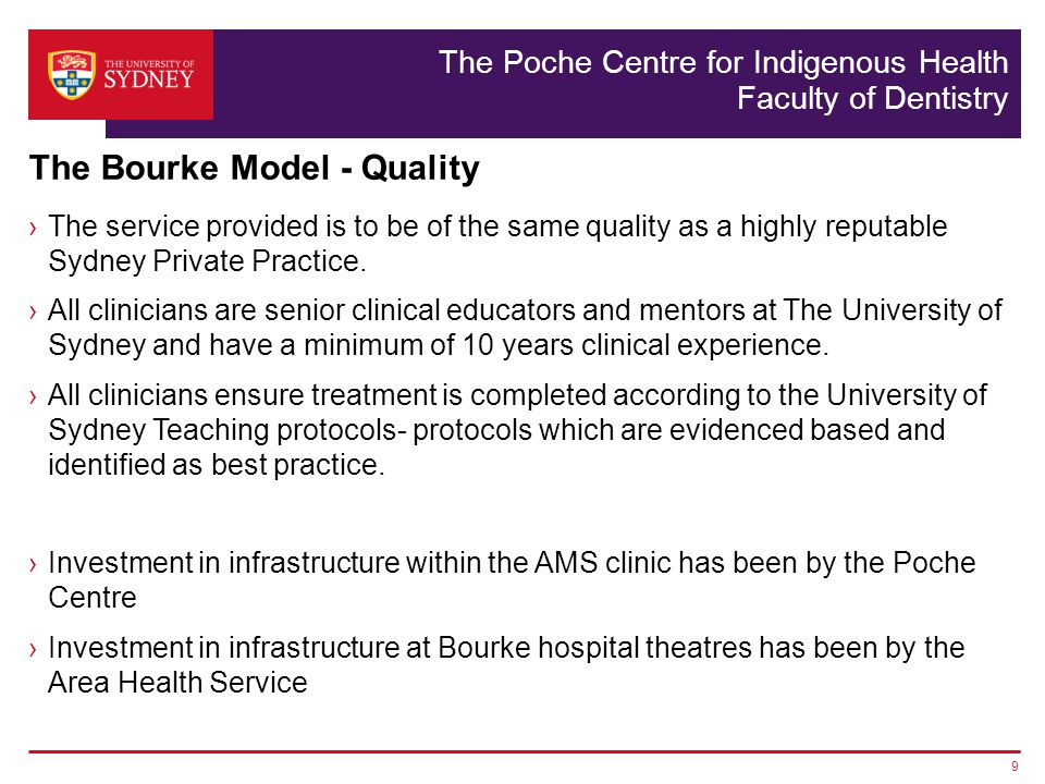The Poche Centre for Indigenous Health Faculty of Dentistry The service provided is to be of the same quality as a highly reputable Sydney Private Practice.