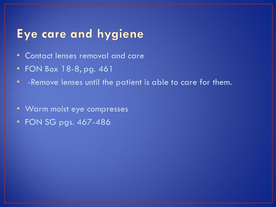 Contact lenses removal and care FON Box 18-8, pg.