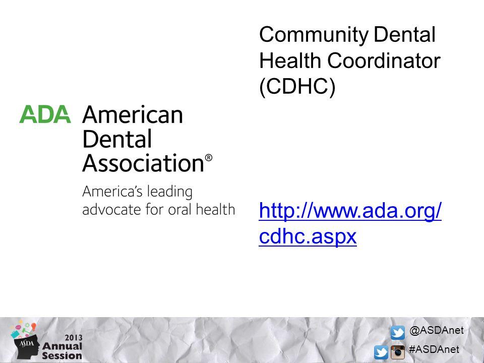 @ASDAnet #ASDAnet Community Dental Health Coordinator (CDHC) http://www.ada.org/ cdhc.aspx