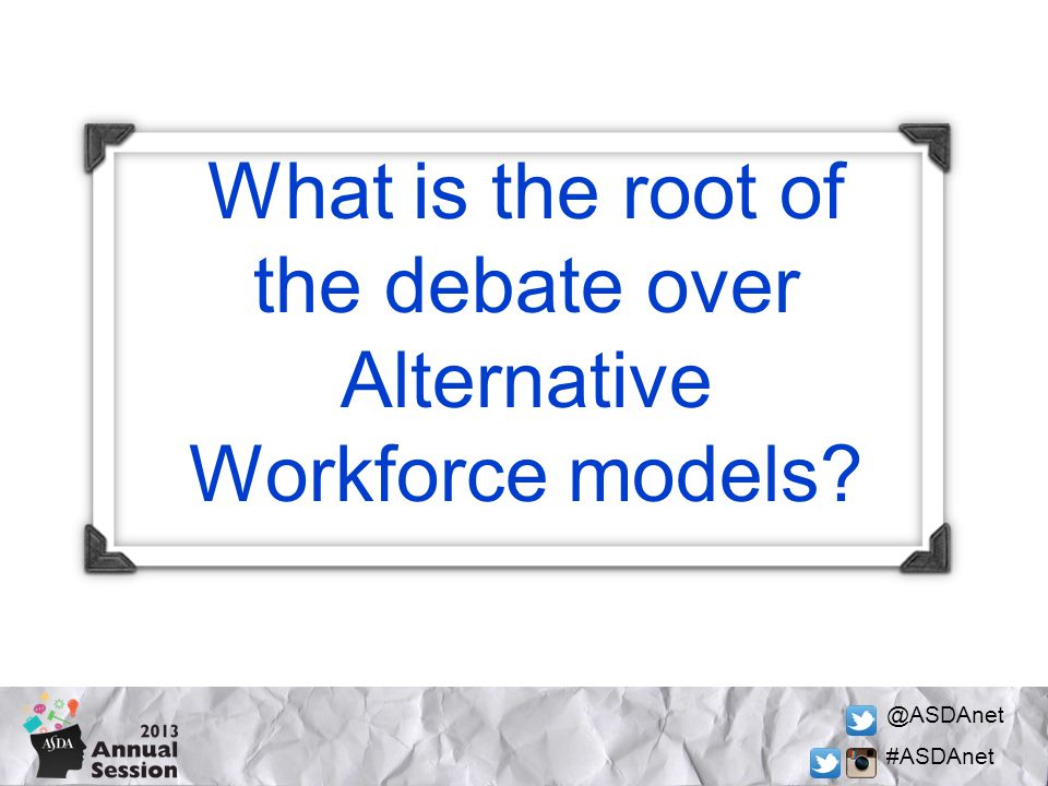 @ASDAnet #ASDAnet What is the root of the debate over Alternative Workforce models