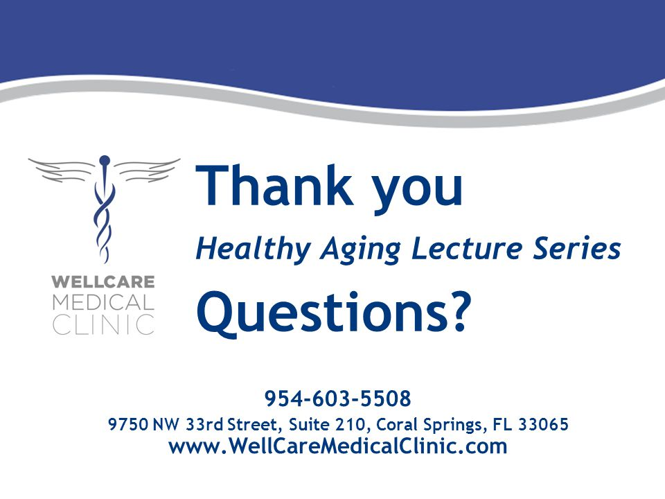Thank you Healthy Aging Lecture Series Questions.