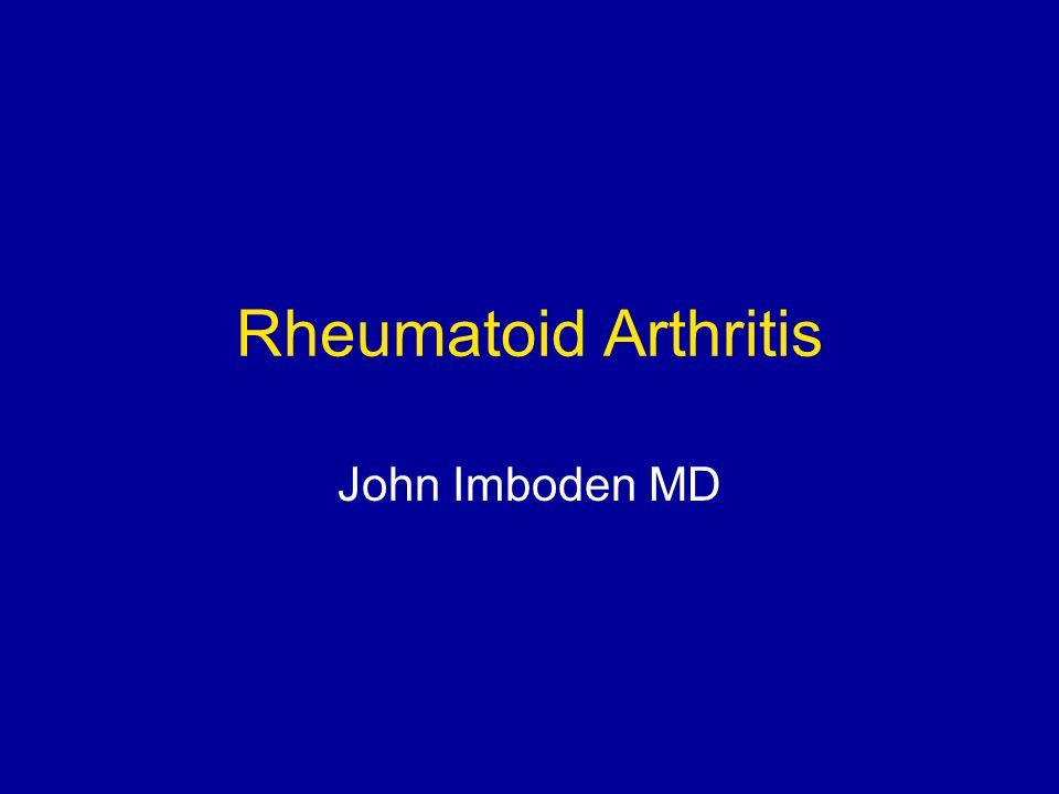Rheumatoid Arthritis John Imboden MD