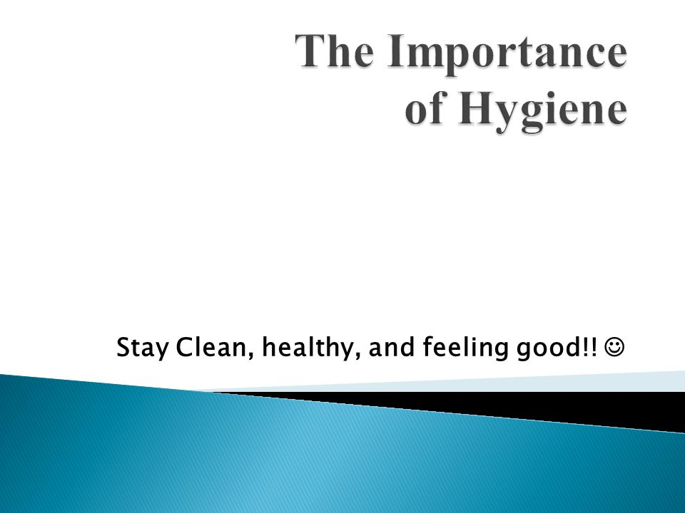 Stay Clean, healthy, and feeling good!!