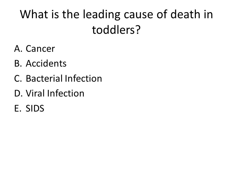 What is the leading cause of death in toddlers.