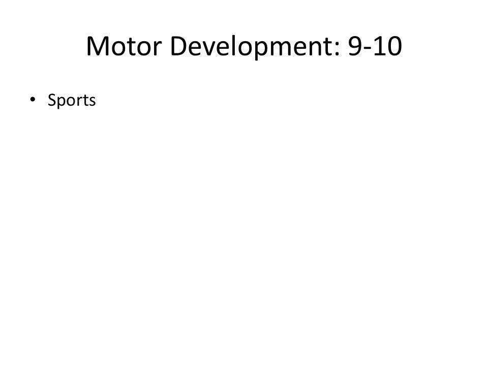 Motor Development: 9-10 Sports