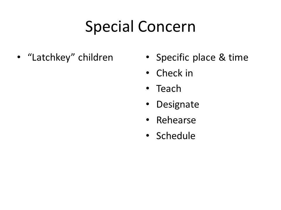 Special Concern Latchkey children Specific place & time Check in Teach Designate Rehearse Schedule