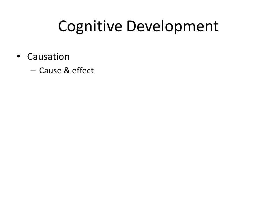 Cognitive Development Causation – Cause & effect