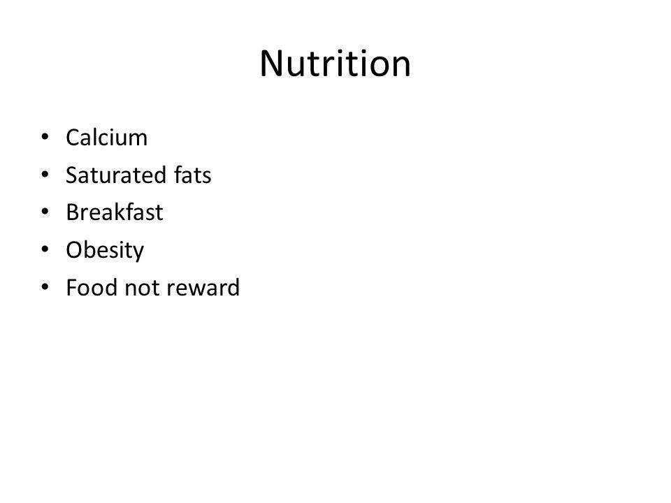 Nutrition Calcium Saturated fats Breakfast Obesity Food not reward