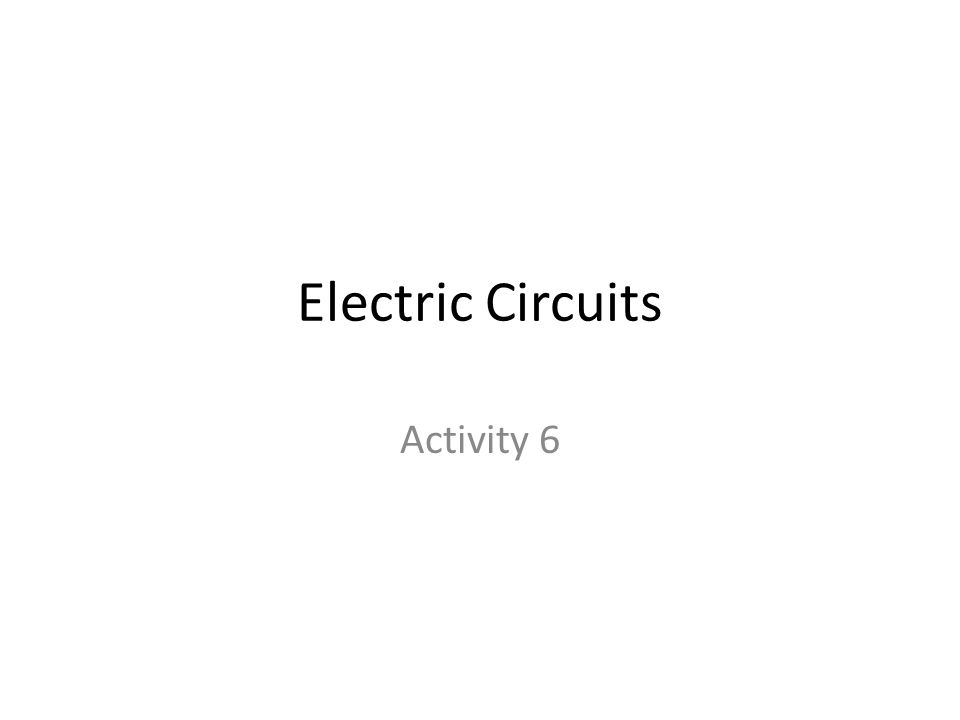 Electric Circuits Activity 6