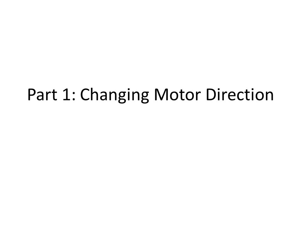 Part 1: Changing Motor Direction